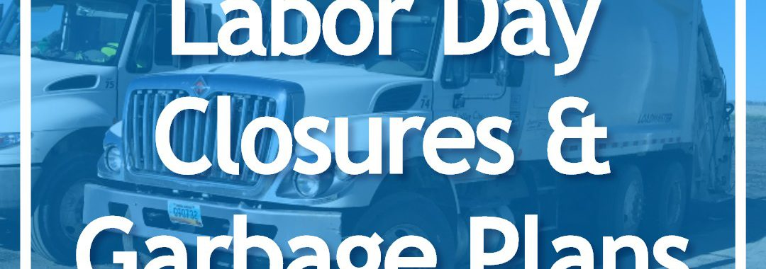 Labor Day Closures & Garbage Plans overlay on garbage trucks background