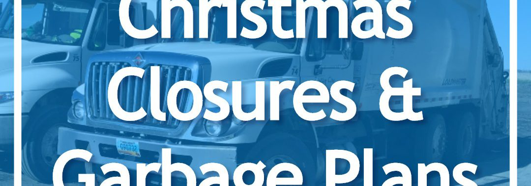 Christmas Closures & Garbage Plans overlay on garbage trucks background